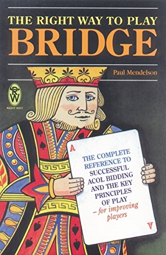 9780716020288: Right Way To Play bridge: Complete Reference to Successful Acol Bidding and the Key Principles of Play - For Improving Players (Right Way S.)
