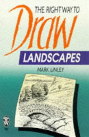 Right Way to Draw Landscapes: Linley, Mark