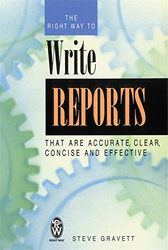 9780716021025: The Right Way to Write Reports: That Are Accurate, Clear, Concise and Effective
