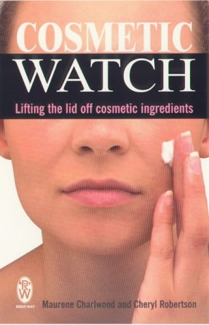 9780716021414: Cosmetic Watch: Lifting the Lid Off Cosmetic Ingredients (Right Way)