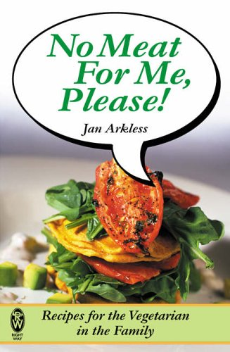 9780716021773: No Meat for Me Please!: Recipes for the Vegetarian in the Family
