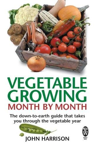 9780716021896: Vegetable Growing Month-by-Month: The down-to-earth guide that takes you through the vegetable year