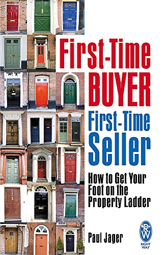 9780716021902: First-Time Buyer: First-Time Seller: How to Get Your Foot on the Property Ladder