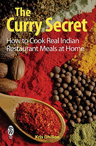 9780716021919: The Curry Secret: How to Cook Real Indian Restaurant Meals at Home