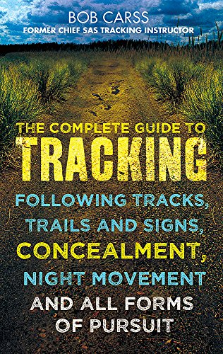 9780716022053: The Complete Guide to Tracking: Concealment, Night Movement, and All Forms of Pursuit Following Tracks, Trails and Signs, Using 22 SAS Techniques