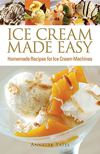 9780716022268: Ice Cream Made Easy: Homemade Recipes for Ice Cream Machines