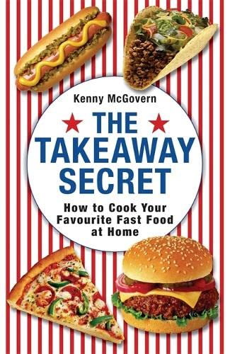 9780716022350: The Takeaway Secret: How to cook your favourite fast-food at home