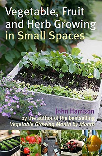 9780716022459: Vegetable, Fruit and Herb Growing in Small Spaces