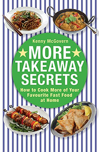 9780716023005: More Takeaway Secrets: How to Cook More of Your Favourite Fast Food at Home