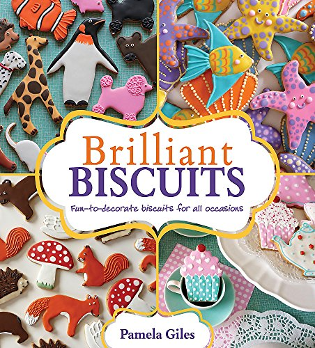 9780716023227: Brilliant Biscuits: Fun-to-decorate Biscuits for All Occasions