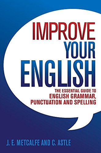 9780716023456: Improve Your English: The Essential Guide to English Grammar, Punctuation and Spelling