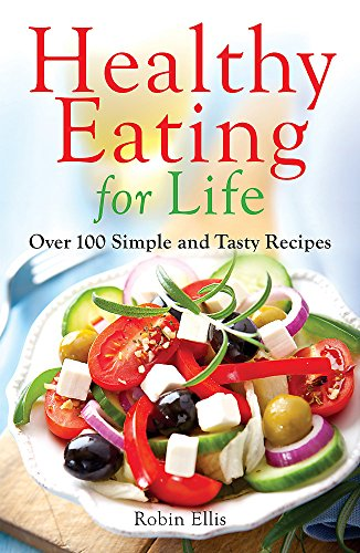 9780716023531: Healthy Eating For Life: Over 100 Simple and Tasty Recipes