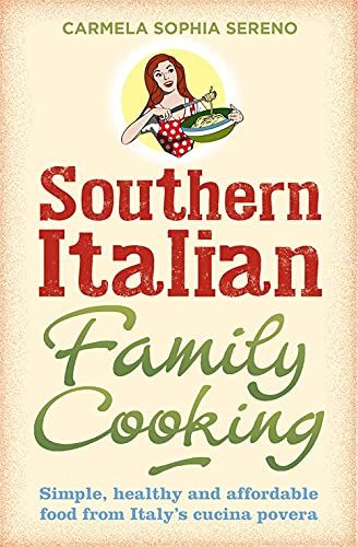 9780716023746: Southern Italian Family Cooking: Simple, healthy and affordable food from Italy's cucina povera