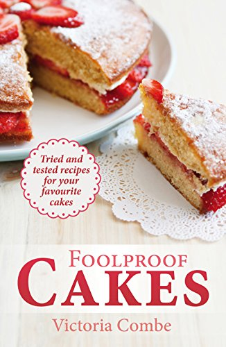 9780716023883: Foolproof Cakes: Tried and Tested Recipes for Your Favourite Cakes