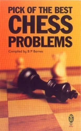 9780716030065: Pick of the Best Chess Problems