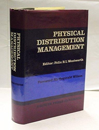 Physical Distribution Management: Felix R L