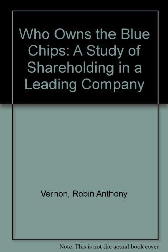 9780716100966: Who Owns the Blue Chips: A Study of Shareholding in a Leading Company