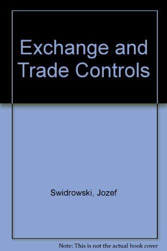 Exchange and Trade Controls Swidrowski, Jozef