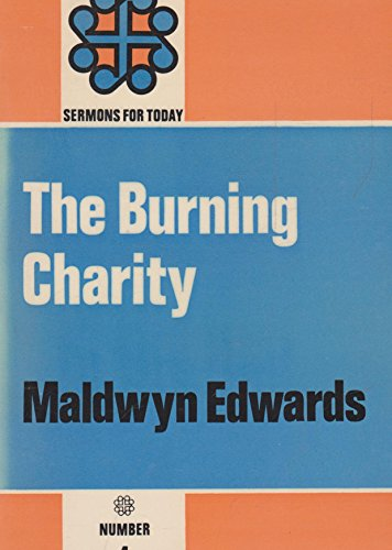 Burning Charity (Sermons for Today): Edwards, Maldwyn L.