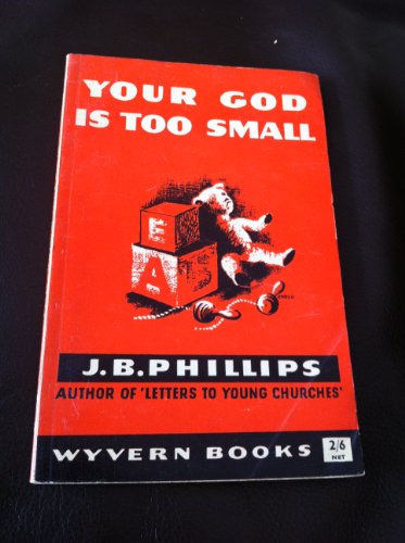 9780716200895: Your God Is Too Small (Wyvern Books)
