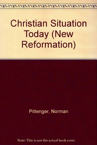 Christian Situation Today.: Pittenger, Norman