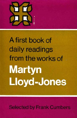 9780716201380: A First Book of Daily Readings from the Works of Martyn Lloyd-Jones