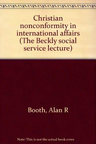 9780716201489: Christian nonconformity in international affairs (The Beckly social service lecture)