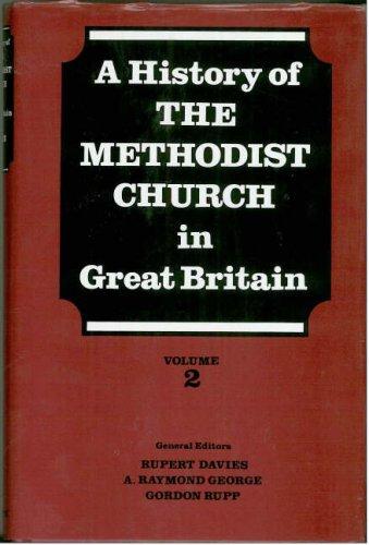 History of the Methodist Church in Great Britain, Vol. 2: Davies, Rupert, Raymond, George A., ...