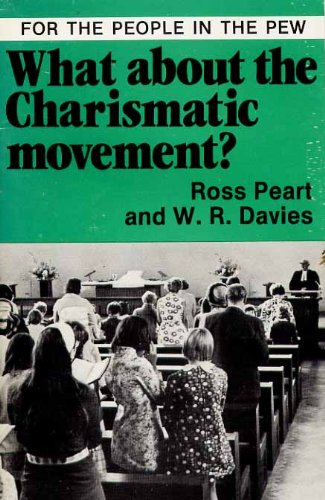 What About the Charismatic Movement?: Davies, W.R.