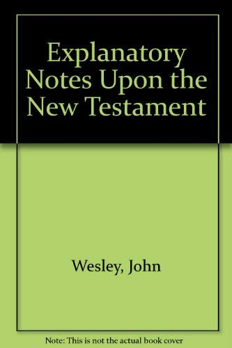 9780716203681: Explanatory Notes Upon the New Testament