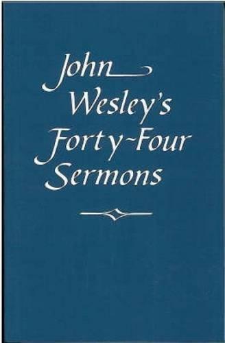 John Wesley s Forty-four Sermons (Paperback): John Wesley