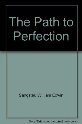 The Path to Perfection: Sangster, W. E.