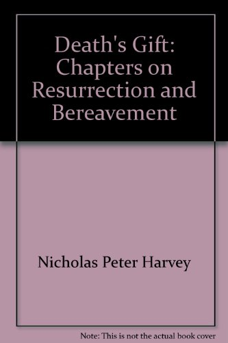 9780716204114: DEATH'S GIFT, chapters on resurrection and bereavement
