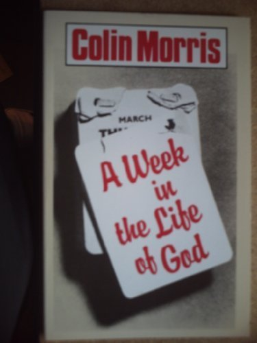 A Week in the Life of God: Morris, Colin