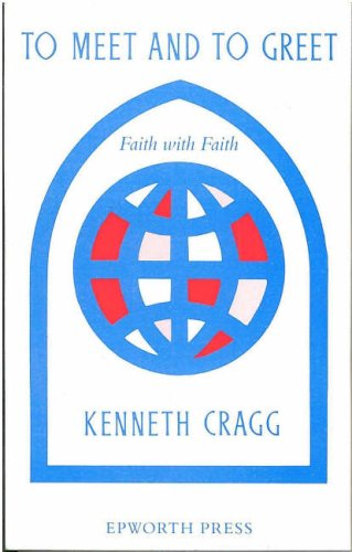To Meet and to Greet: Faith with Faith (0716204835) by Kenneth Cragg