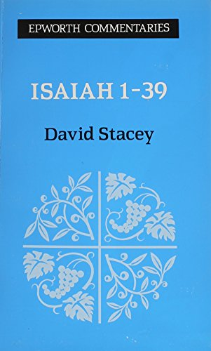 Isaiah 1-39 (Epworth commentary series): Stacey, David