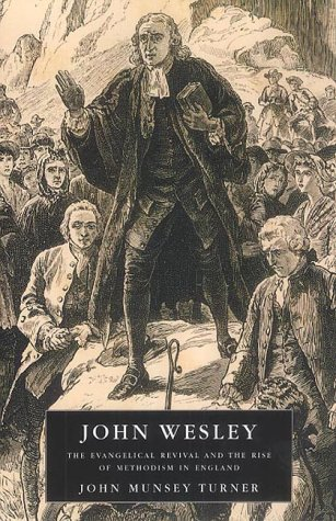 9780716205562: John Wesley: The Evangelical Revival and the Rise of Methodism in England