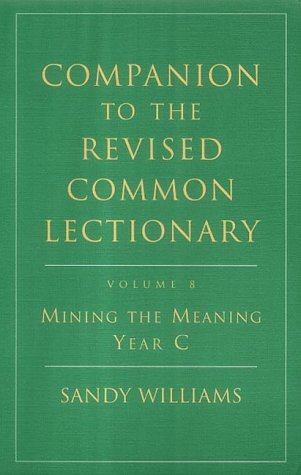 9780716205654: Companion to the Revised Common Lectionary, Vol. 8: Mining the Meaning Year C