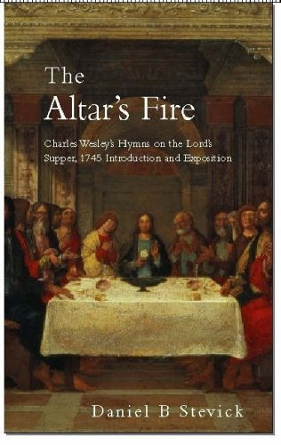 9780716205869: The Altar's Fire: Charles Wesley's Hymns on the Lord's Supper, 1784 Introduction and Exposition