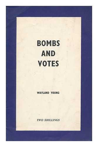 Bombs and Votes: Wayland Young