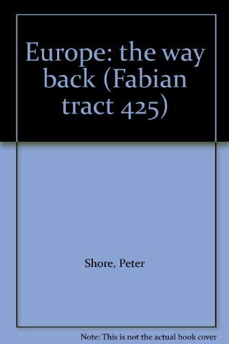 Europe: The Way Back (Fabian tracts): Shore, Peter