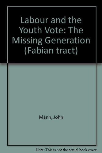 9780716305156: Labour and the Youth Vote: The Missing Generation (Fabian tract)