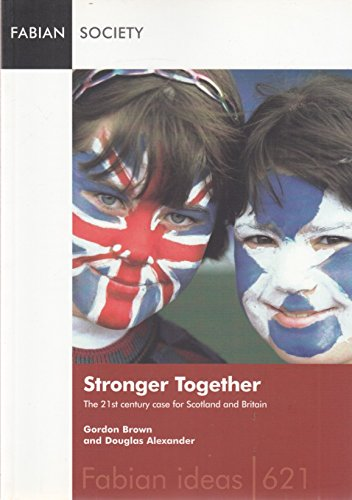 9780716306214: Stronger Together: The 21st Century Case for Britain and Europe (Fabian Ideas)