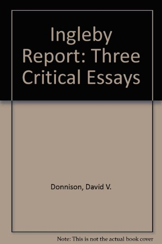 The Ingleby Report; Three Critical Essays: Donnison, D, Jay, P, Stewart, M