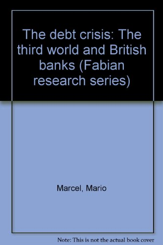 9780716313502: The debt crisis: The third world and British banks (Fabian research series)