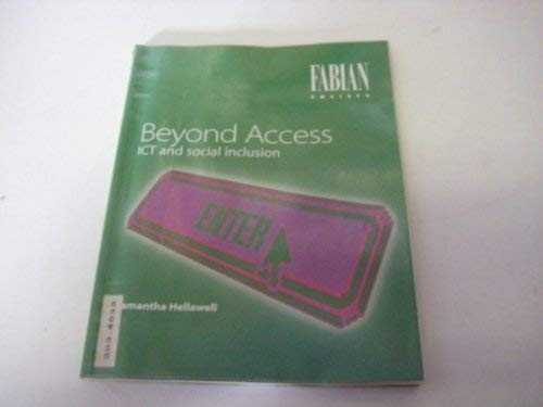 9780716330547: Beyond access: ICT and social inclusion (Fabian Society)