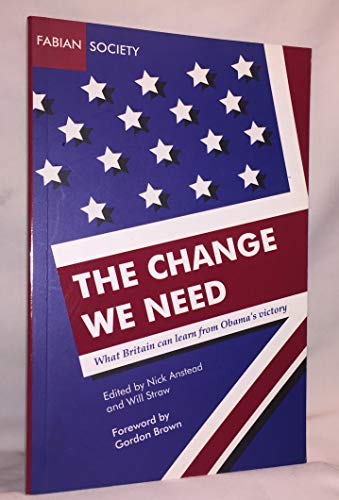 9780716341079: The Change We Need: What Britain Can Learn from Obama's Victory (Fabian special)
