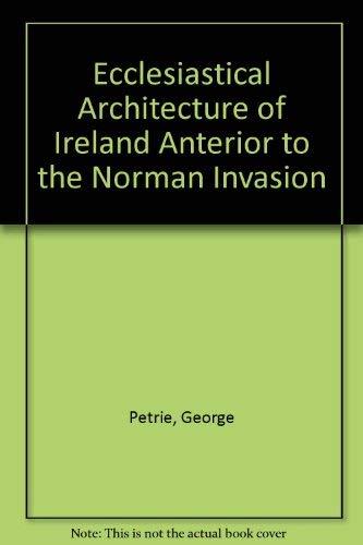 9780716500155: Ecclesiastical Architecture of Ireland Anterior to the Norman Invasion