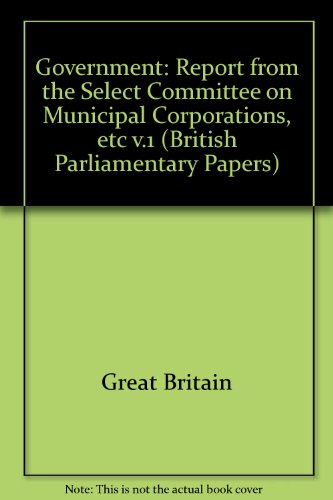 Government: Municipal Corporations. Irish University Press Series of British Parliamentary Papers; ...