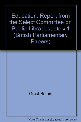 9780716501992: Education: Report from the Select Committee on Public Libraries, etc v.1 (British Parliamentary Papers)